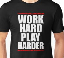 Work Hard Play Harder Unisex T-Shirt