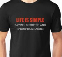 Life Is Simple: Eating, Sleeping, And Sprint Car Racing Funny Dirt Racer  Unisex T-Shirt