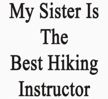 My Sister Is The Best Hiking Instructor  by supernova23
