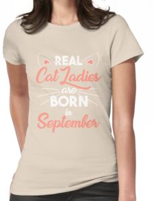 real cat ladies are born in September Womens Fitted T-Shirt