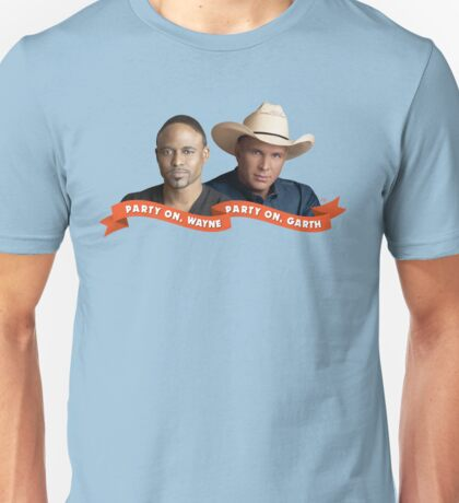 Party On, Wayne Brady. Party On, Garth Brooks. Unisex T-Shirt