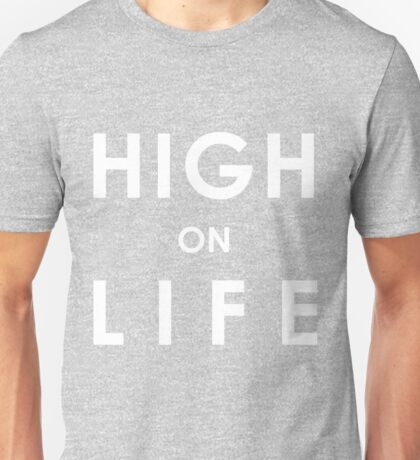 HIGH on LIFE T-shirt. Limited edition design! Unisex T-Shirt
