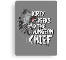 Dirty Deeds And The Dungeon Chief Canvas Print