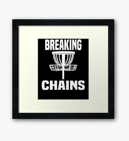 Breaking Chains Funny Cool Disc Golf Framed Print