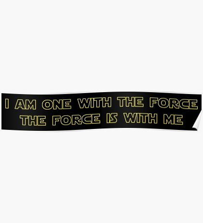 I Am One With The Force - The Force Is With Me Poster