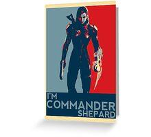 FemShep - I'm Commander Shepard Greeting Card