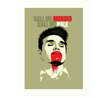 Call Me Morbid Art Print