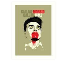Call Me Morbid Art Print