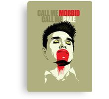 Call Me Morbid Canvas Print
