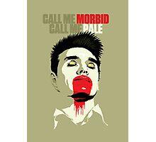 Call Me Morbid Photographic Print