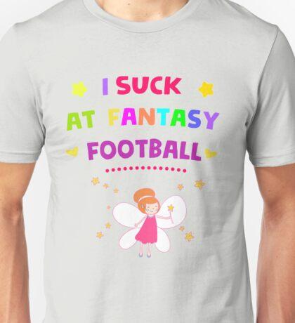 I Suck At Fantasy Football Unisex T-Shirt