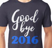 Goodbye 2016 Blue - Happy New Year - Worst Year Ever Unisex T-Shirt