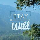 Stay Wild by annamoreganna