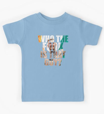 conor mcgregor - who the fook is that guy? Kids Tee