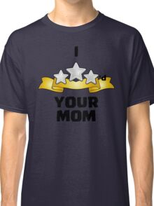 I Three Starred Your Mom - Silver Classic T-Shirt