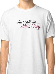 MRS GREY. Classic T-Shirt
