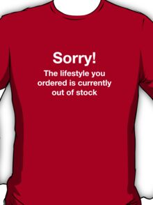 Sorry! The lifestyle you ordered is currently out of stock T-Shirt