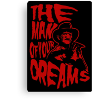 The Man of Your Dreams  Canvas Print