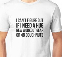 Hug Workout or Doughnuts? Unisex T-Shirt