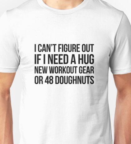 Hug Workout or Doughnuts? Unisex T-Shirt