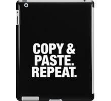 Copy & Paste. Repeat. iPad Case/Skin