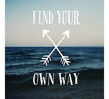 Find Your Own Way Photographic Print
