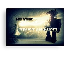Never trust an Angel Canvas Print