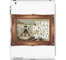 Turn Down Fur What iPad Case/Skin