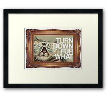 Turn Down Fur What Framed Print