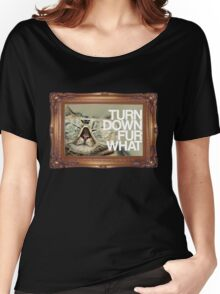 Turn Down Fur What Women's Relaxed Fit T-Shirt