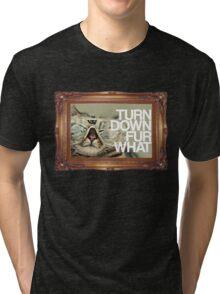 Turn Down Fur What Tri-blend T-Shirt