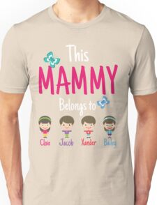 This Mammy belongs to Cloie Jacob Xander Bailey Unisex T-Shirt