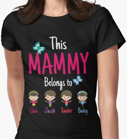 This Mammy belongs to Cloie Jacob Xander Bailey Womens Fitted T-Shirt
