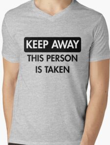 Keep Away: This Person is Taken Mens V-Neck T-Shirt
