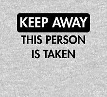 Keep Away: This Person is Taken T-Shirt