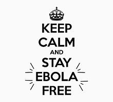Keep Calm and Stay Ebola Free Unisex T-Shirt
