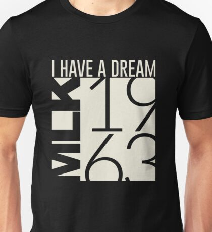 I Have A Dream Martin Luther King Jr. 1963  Unisex T-Shirt