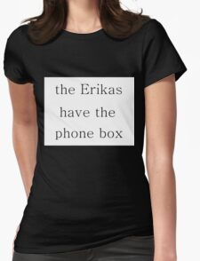 The Erikas have the Phone Box Womens Fitted T-Shirt