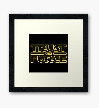 Trust the force Framed Print