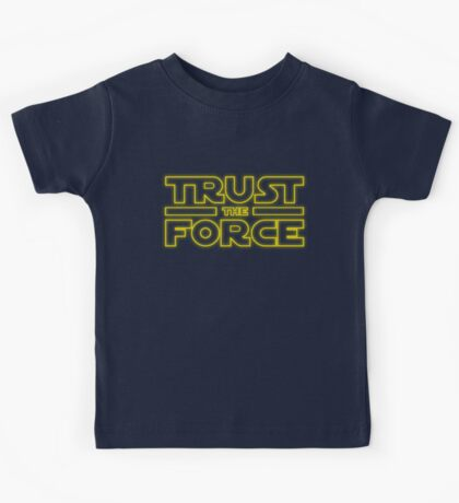 Trust the force Kids Tee