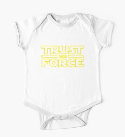 Trust the force One Piece - Short Sleeve