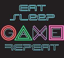 Eat Sleep Game Repeat by Hazedesign