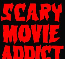 SCARY MOVIE ADDICT by Divertions