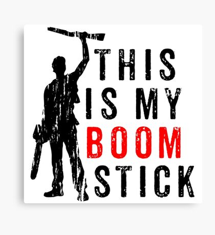 This is My Boomstick Canvas Print
