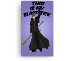 This is my blast-stick Canvas Print