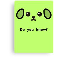 Do you know? Canvas Print