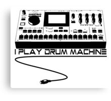 I Play Drum Machine Canvas Print