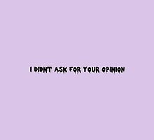I didn't ask for your opinion by Asha Campelli