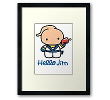 Hello Jim Framed Print