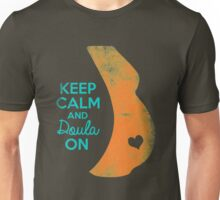 Keep Calm & Doula On Unisex T-Shirt